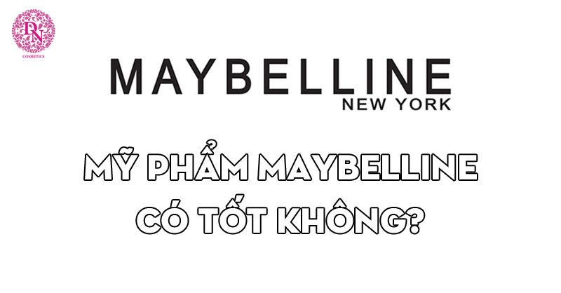 my-pham-maybelline-co-tot-khong